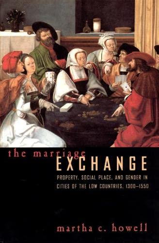 9780226355153: The Marriage Exchange: Property, Social Place, and Gender in Cities of the Low Countries, 1300-1550 (Women in Culture and Society)