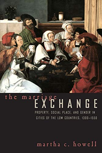 9780226355160: The Marriage Exchange: Property, Social Place, and Gender in Cities of the Low Countries, 1300-1550 (Women in Culture and Society)