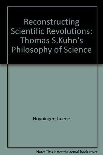 9780226355504: Reconstructing Scientific Revolutions: Thomas S. Kuhn's Philosophy of Science