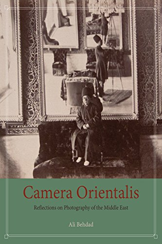 Camera Orientalis: Reflections on Photography of the: Ali Behdad