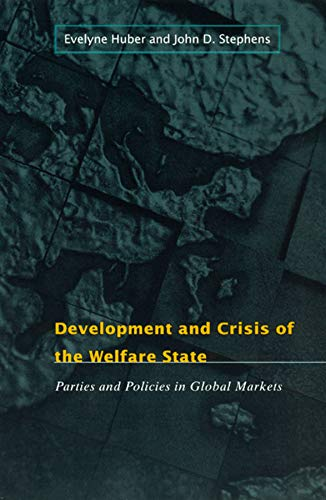 9780226356464: Development and Crisis of the Welfare State: Parties and Policies in Global Markets