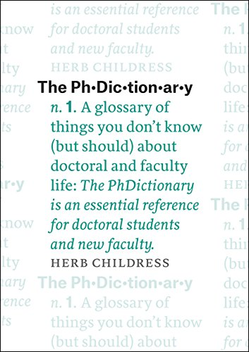9780226359281: Phdictionary: A Glossary of Things You Don't Know (but Should) About Doctoral and Faculty Life (Chicago Guides to Academic Life)