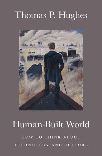 9780226359342: Human-Built World: How to Think about Technology and Culture (science.culture)