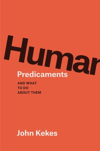 9780226359458: Human Predicaments: And What to Do about Them