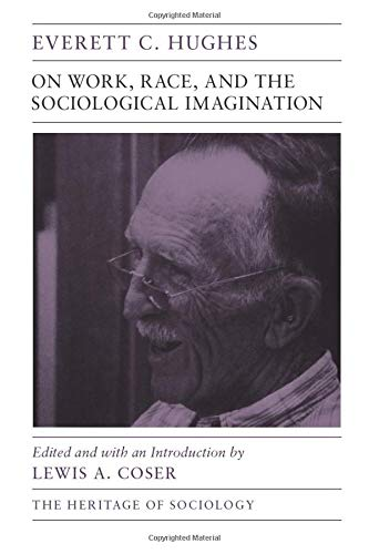 9780226359724: On Work, Race, and the Sociological Imagination (Heritage of Sociology Series)