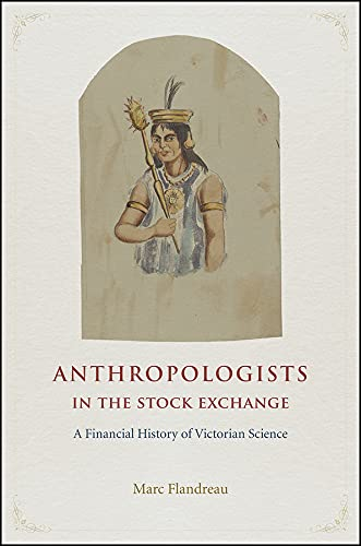 9780226360300: Anthropologists in the Stock Exchange: A Financial History of Victorian Science