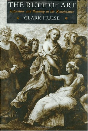 9780226360522: The Rule of Art: Literature and Painting in the Renaissance
