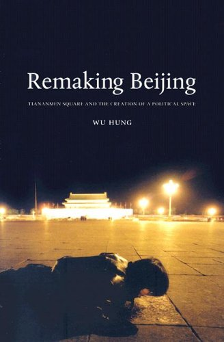 9780226360799: Remaking Beijing: Tiananmen Square And The Creation Of A Political Space