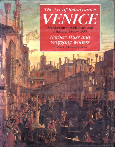 9780226361079: The Art of Renaissance Venice: Architecture, Sculpture, And Painting, 1460-1590