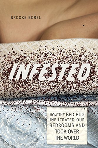 9780226361086: Infested: How the Bed Bug Infiltrated Our Bedrooms and Took Over the World