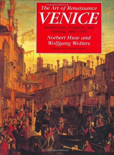 9780226361093: The Art of Renaissance Venice: Architecture, Sculpture, and Painting, 1460-1590