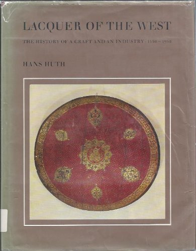 Lacquer of the West : The History of a Craft and an Industry, 1550-1950