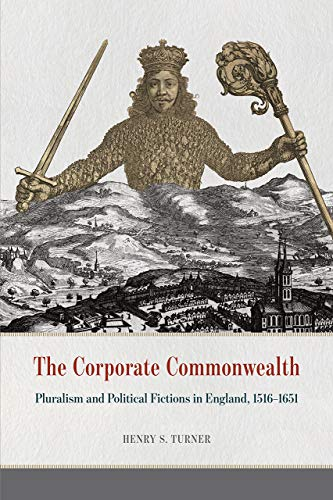 9780226363356: The Corporate Commonwealth: Pluralism and Political Fictions in England, 1516-1651