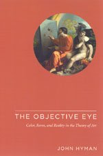 9780226365527: The Objective Eye - Color, Form and Reality in the Theory of Art