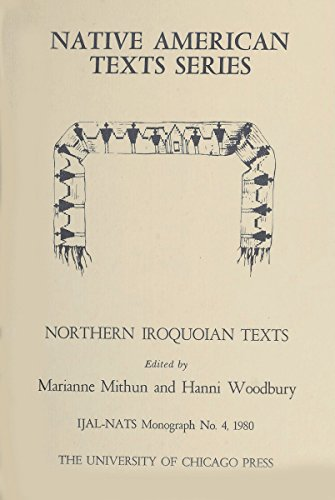 9780226367163: Northern Iroquoian Texts (Native American Texts)