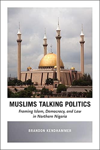 9780226368986: Muslims Talking Politics: Framing Islam, Democracy, and Law in Northern Nigeria