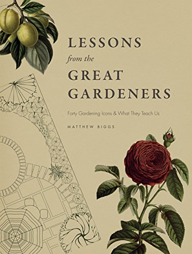 9780226369488: Lessons from the Great Gardeners: Forty Gardening Icons and What They Teach Us