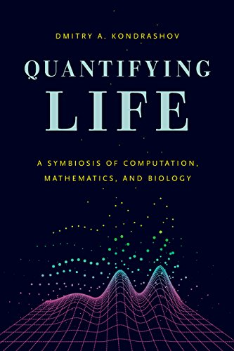9780226371764: Quantifying Life: A Symbiosis of Computation, Mathematics, and Biology