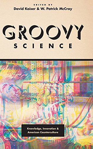 9780226372884: Groovy Science: Knowledge, Innovation, and American Counterculture
