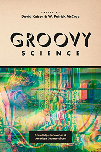 9780226372914: Groovy Science: Knowledge, Innovation, and American Counterculture