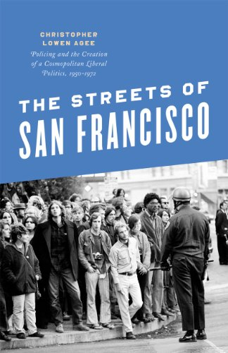 9780226378084: The Streets of San Francisco: Policing and the Creation of a Cosmopolitan Liberal Politics, 1950-1972 (Historical Studies of Urban America)