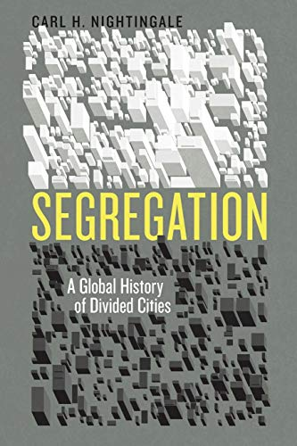 9780226379715: Segregation: A Global History of Divided Cities (Historical Studies of Urban America)
