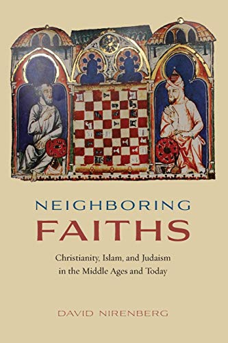 9780226379852: Neighboring Faiths: Christianity, Islam, and Judaism in the Middle Ages and Today