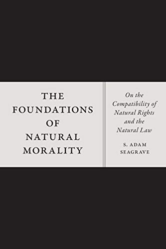 9780226380674: The Foundations of Natural Morality: On the Compatibility of Natural Rights and the Natural Law
