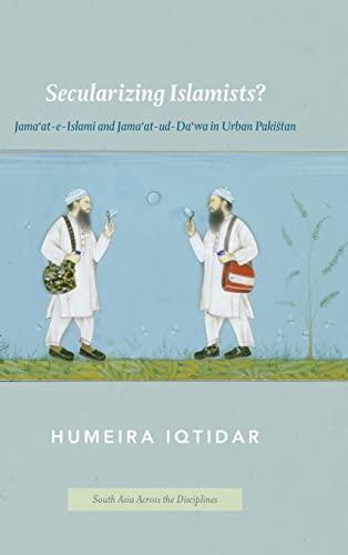 Secularizing Islamists? Jama'at-e-Islami and Jama-at-ud-Da'wa in Urban Pakistan (South ...