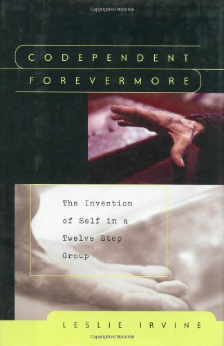 Codependent Forevermore: The Invention of Self in: Leslie Irvine