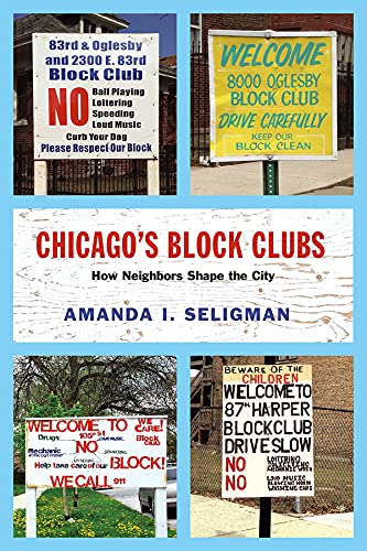 Chicago's Block Clubs: How Neighbors Shape the City (Hardcover): Amanda I. Seligman