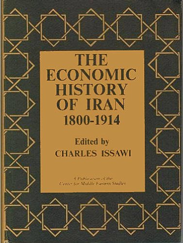 THE ECONOMIC HISTORY OF IRAN 1800 - 1914.