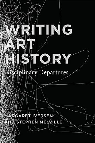 9780226388250: Writing Art History: Disciplinary Departures