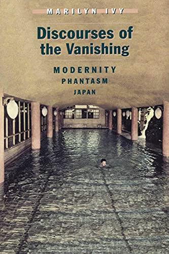 9780226388328: Discourses of the Vanishing: Modernity, Phantasm, Japan