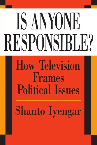 9780226388557: Is Anyone Responsible?: How Television Frames Political Issues (American Politics and Political Economy Series) (American Politics & Political Economy)