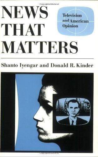 News That Matters: Television and American Opinion: Shanto Iyengar, Donald