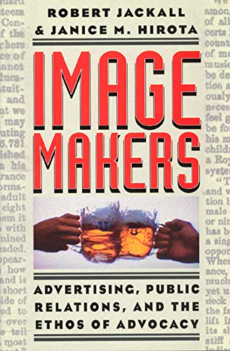 9780226389165: Image Makers: Advertising, Public Relations, and the Ethos of Advocacy
