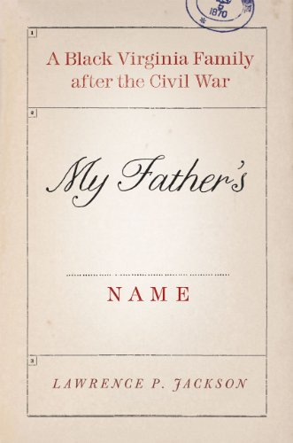 9780226389493: My Father's Name: A Black Virginia Family after the Civil War