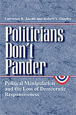 9780226389820: Politicians Don't Pander: Political Manipulation and the Loss of Democratic Responsiveness (Studies in Communication, Media, and Public Opinion)