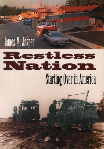 Restless Nation : Starting over in America: James M. Jasper
