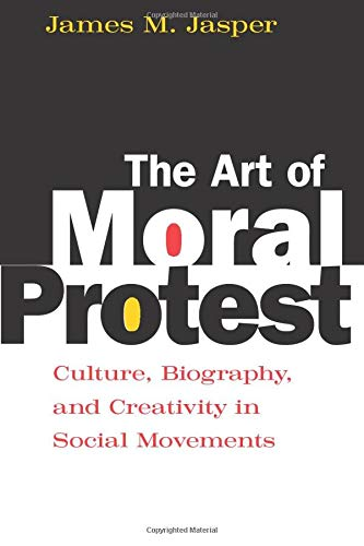 9780226394817: The Art of Moral Protest: Culture, Biography, and Creativity in Social Movements