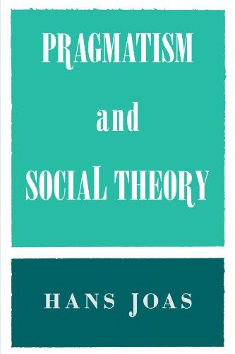 9780226400426: Pragmatism and Social Theory