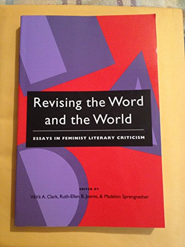 9780226400648: Revising the Word and the World: Essays in Feminist Literary Criticism