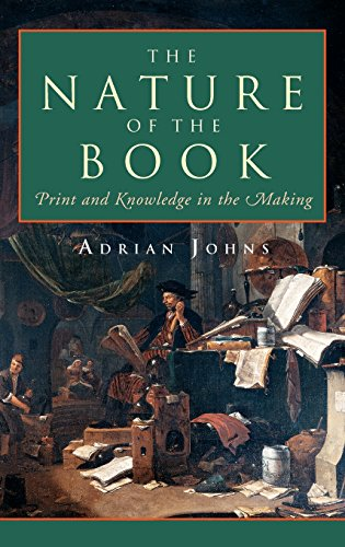 THE NATURE OF THE BOOK : Print and Knowledge in the Making