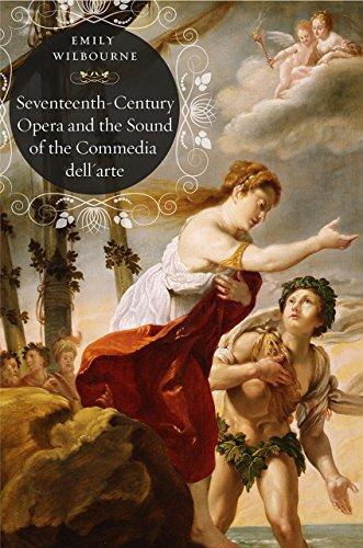 9780226401577: Seventeenth-Century Opera and the Sound of the Commedia dell'Arte