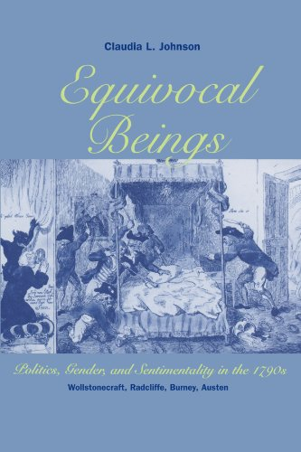 Equivocal Beings: Politics, Gender, and Sentimentality in the 1790s--Wollstonecraft, Radcliffe, ...
