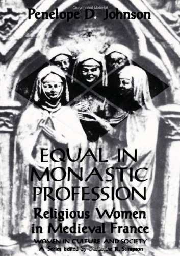 9780226401850: Equal in Monastic Profession: Religious Women in Medieval France (Women in Culture and Society)