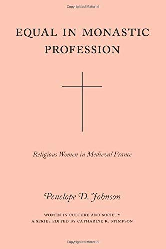 9780226401867: Equal in Monastic Profession: Religious Women in Medieval France (Women in Culture and Society)