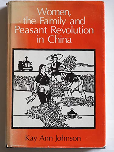 9780226401874: Women, the Family and Peasant Revolution in China