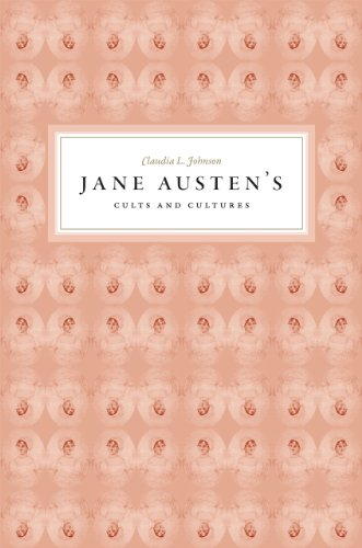 Jane Austen's Cults and Cultures (Hardcover): Claudia L. Johnson